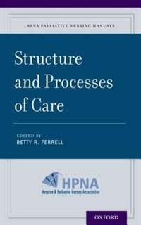Book Structure and Processes of Care by Betty R. Ferrell