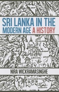 Book Sri Lanka in the Modern Age: A HIstory by Nira Wickramasinghe