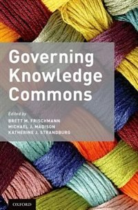 Book Governing Knowledge Commons by Brett M. Frischmann