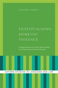 Book Entextualizing Domestic Violence: Language Ideology and Violence Against Women in the Anglo… by Jennifer Andrus