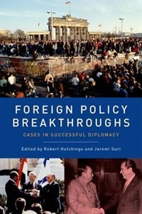 Book Foreign Policy Breakthroughs: Cases in Successful Diplomacy by Robert Hutchings