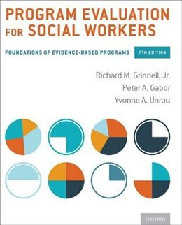 Book Program Evaluation for Social Workers: Foundations of Evidence-Based Programs by Richard Grinnell