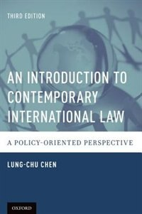Book An Introduction to Contemporary International Law: A Policy-Oriented Perspective by Lung-Chu Chen