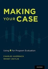 Book Making Your Case: Using R for Program Evaluation by Charles Auerbach