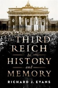 Book The Third Reich in History and Memory by Richard J. Evans