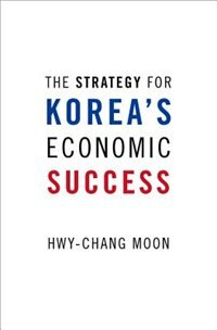Book The Strategy for Koreas Economic Success by HWY-CHANG MOON