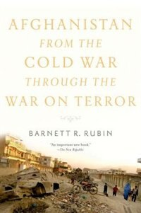 Book Afghanistan from the Cold War through the War on Terror by Barnett R. Rubin