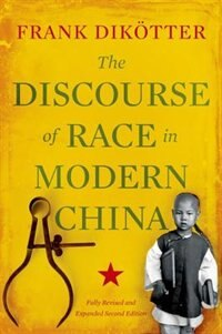 Book The Discourse of Race in Modern China by Frank Dikotter