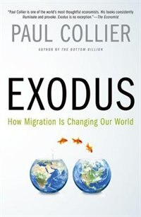 Book Exodus: How Migration is Changing Our World by Paul Collier