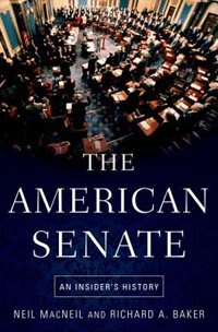 Book The American Senate: An Insiders History by Neil MacNeil