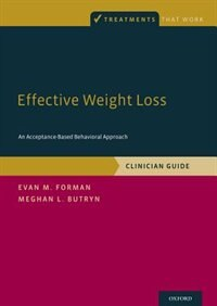 Effective Weight Loss: An Acceptance-Based Behavioral Approach, Clinician Guide