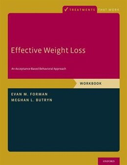 Book Effective Weight Loss: An Acceptance-Based Behavioral Approach, Workbook by Evan M. Forman