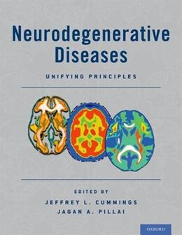 Book Neurodegenerative Diseases: Unifying Principles by Jagan A. Pillai