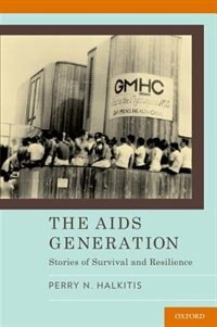 Book The AIDS Generation: Stories of Survival and Resilience by Perry Halkitis