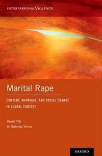Book Marital Rape: Consent, Marriage, and Social Change in Global Context by Kersti Yllo