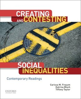 Book Creating and Contesting Social Inequalities: Contemporary Readings by Carissa M. Froyum