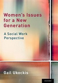 Book Womens Issues for a New Generation: A Social Work Perspective by Gail Ukockis