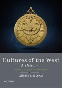Book Cultures of the West: A History, Volume 1: To 1750 by Clifford R. Backman