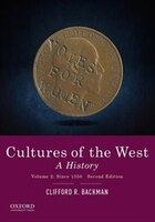 Cultures of the West: A History, Volume 2: Since 1350