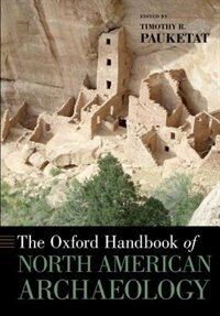 Book The Oxford Handbook of North American Archaeology by Timothy Pauketat