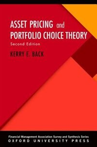 Book Asset Pricing and Portfolio Choice Theory by Kerry E. Back