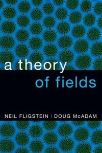 Book A Theory of Fields by Neil Fligstein
