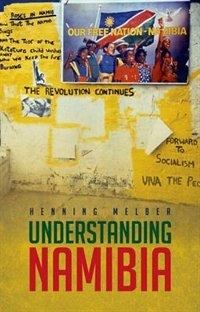 Book Understanding Namibia: The Trials of Independence by Henning Melber
