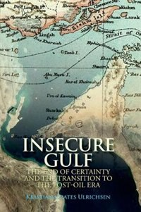 Book Insecure Gulf: The End of Certainty and the Transition to the Post-oil Era by Kristian Coates Ulrichsen
