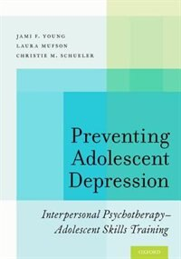 Book Preventing Adolescent Depression: Interpersonal Psychotherapy-Adolescent Skills Training by Jami F. Young
