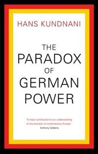 Book The Paradox of German Power by Hans Kundnani