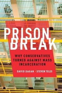Prison Break: Why Conservatives Turned Against Mass Incarceration
