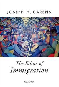 Book The Ethics of Immigration by Joseph Carens