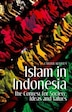 Islam in Indonesia: The Contest for Society, Ideas and Values by Carool Kersten