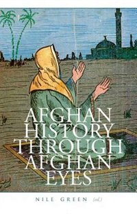 Book Afghan History Through Afghan Eyes by Nile Green