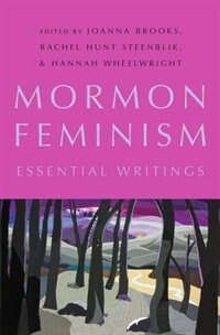 Book Mormon Feminism: Essential Writings by Joanna Brooks