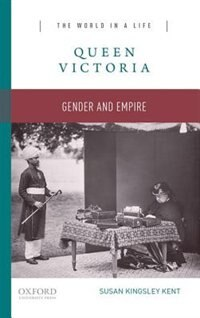 Book Queen Victoria: Gender and Empire by Susan Kingsley Kent