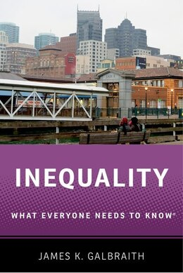 Book Inequality: What Everyone Needs to KnowRG by James K. Galbraith