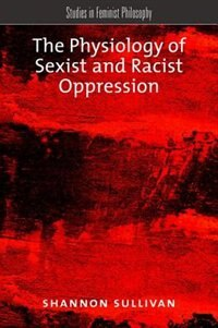 Book The Physiology of Sexist and Racist Oppression by Shannon Sullivan