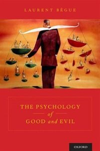 Book The Psychology of Good and Evil by Laurent Begue