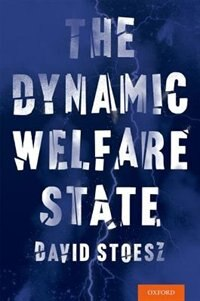 Book The Dynamic Welfare State by David Stoesz