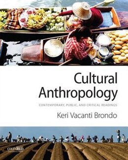 Book Cultural Anthropology: Contemporary, Public, and Critical Readings by Keri Vacanti Brondo