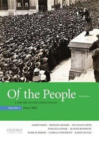 Book Of the People: A History of the United States, Volume 2: Since 1865 by James Oakes