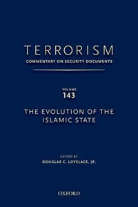 Book TERRORISM: COMMENTARY ON SECURITY DOCUMENTS VOLUME 143: The Evolution of the Islamic State by Douglas Lovelace