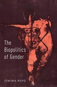Book The Biopolitics of Gender by Jemima Repo