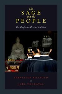 Book The Sage and the People: The Confucian Revival in China by Sebastien Billioud