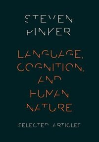 Book Language, Cognition, and Human Nature by Steven Pinker