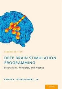 Deep Brain Stimulation Programming: Mechanisms, Principles and Practice