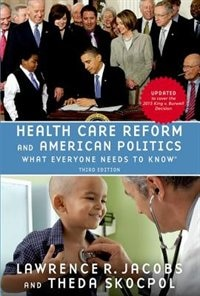 Book Health Care Reform and American Politics: What Everyone Needs to Know by Lawrence Jacobs