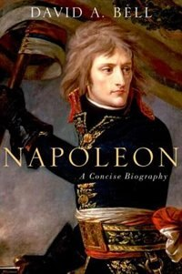 Book Napoleon: A Concise Biography by David A. Bell