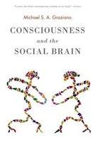 Consciousness and the Social Brain